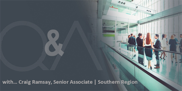 Q&A WITH CRAIG RAMSAY, SENIOR ASSOCIATE | SOUTHERN REGION
