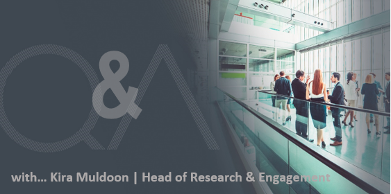 Q&A WITH KIRA MULDOON | HEAD OF RESEARCH & ENGAGEMENT
